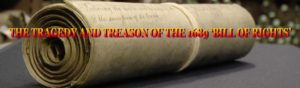 The_Tragedy_and_Treason_of_the_1689_Bill_of_Rights