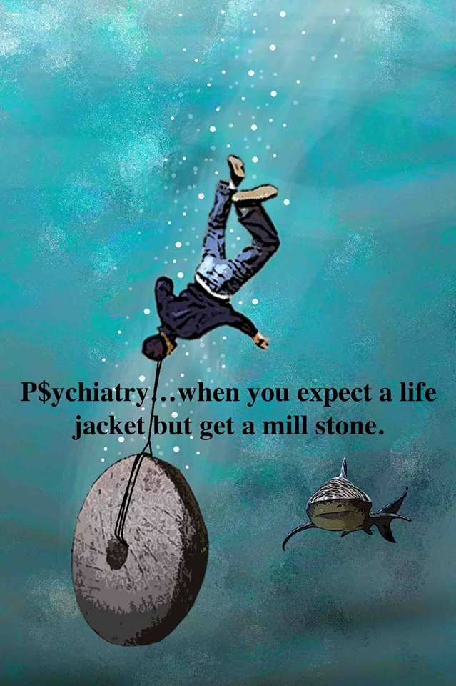 Psychiatry - Ask For A Life Jacket, Get A Mill Stone