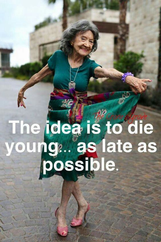 Die Young As Late As Possible