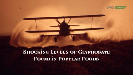 Shocking Levels of Glyphosate Found in Popular Foods