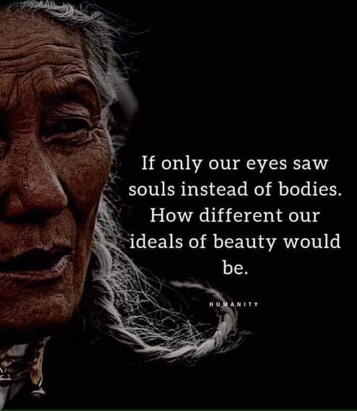 If Only Our Eyes Saw Souls