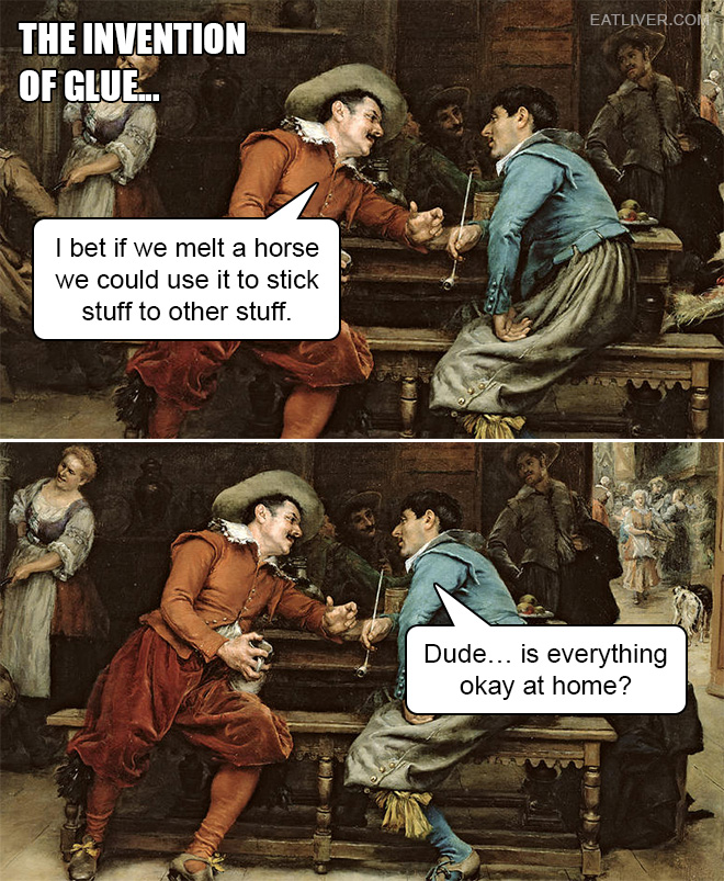 The Invention Of Glue