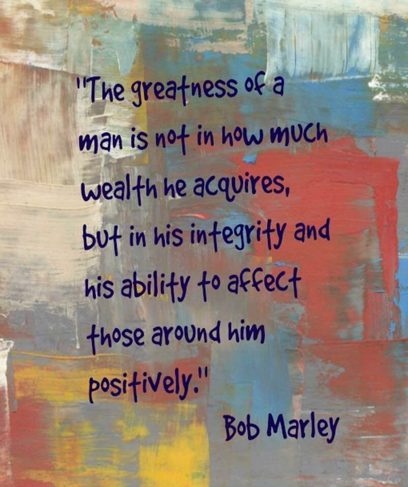 Bob Marley Quote - The Greatness Of A Man