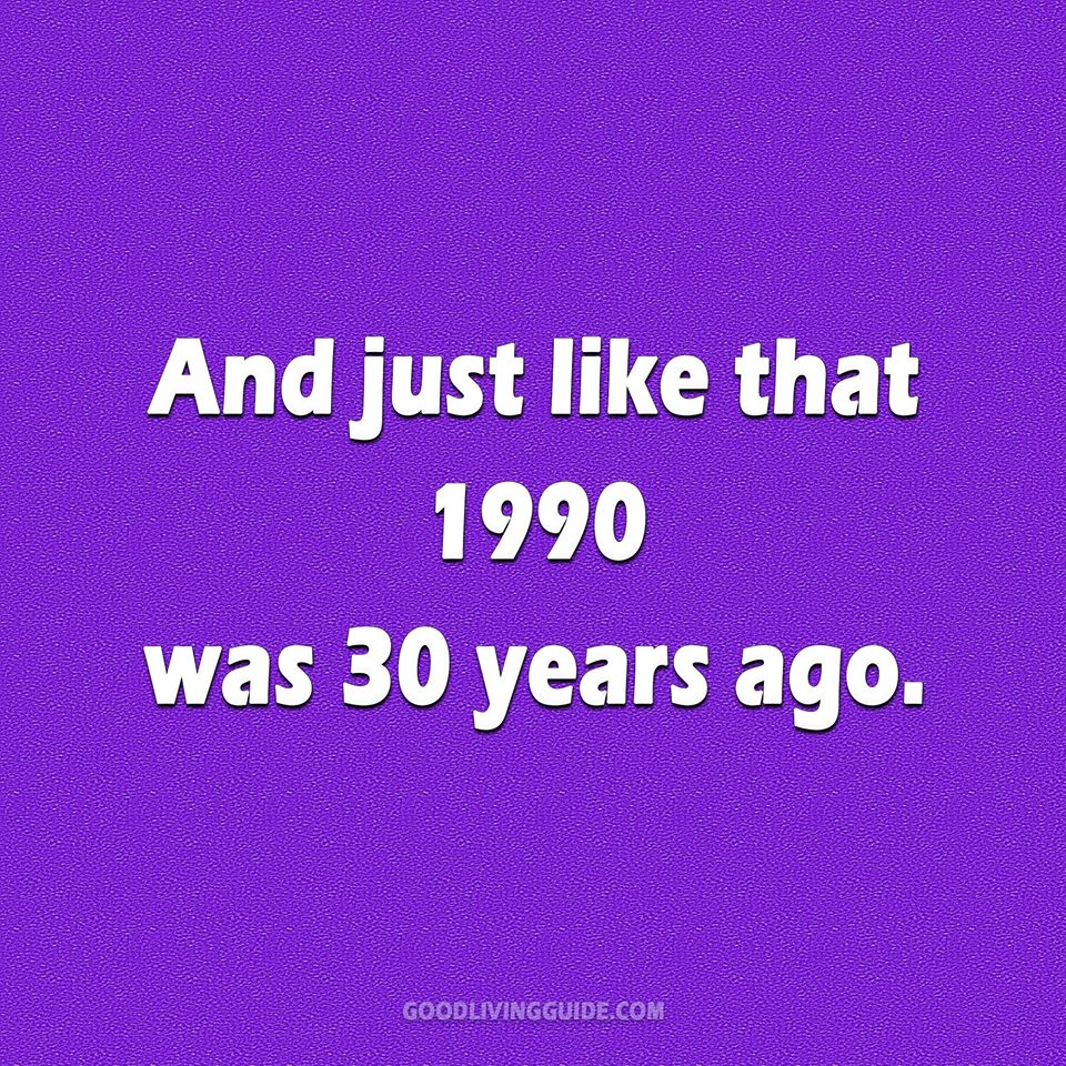 1990 Was 30 Years Ago!