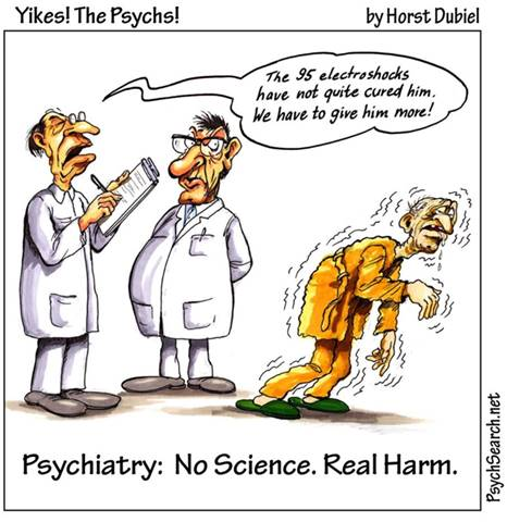 Psychiatry - No Science. Real Harm.