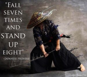 Fall Seven Get Up Eight