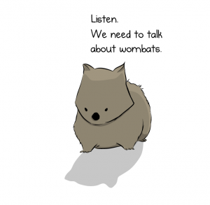 Listen! We need to talk about wombats