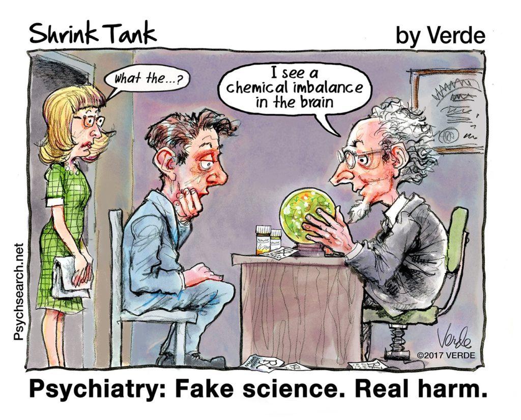 Psychiatry: Fake Science, real harm!