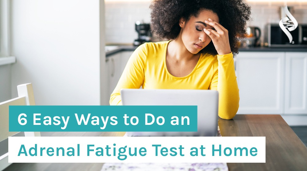 6 Easy Ways to Do an Adrenal-Fatigue Test at Home